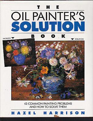 The Oil Painter's Solution Book, Hazel Harrison, 1989 HC, 1st edition, ill color Oil Painters Solution Book
