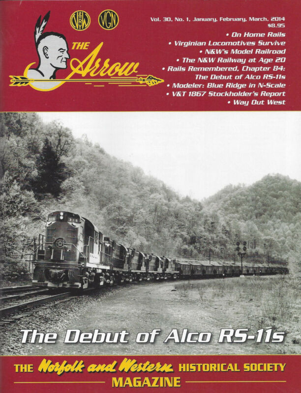 The ARROW: Jan-Mar 2014 issue, NORFOLK & WESTERN Railroad Historical Society NEW