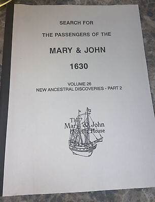 Search for the Passengers of the Mary & John 1630 Vol 26 New Ancestral Dis. Pt 2
