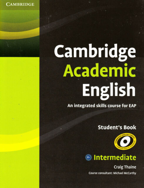 CAMBRIDGE ACADEMIC ENGLISH B1+ Intermediate Student's Book: A Course for EAP NEW