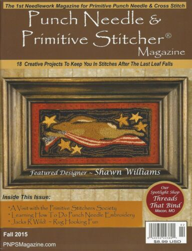 {PUNCH NEEDLE & PRIMITIVE STITCHER MAGAZINE} FALL 2015 ISSUE (> 1 issue contact)