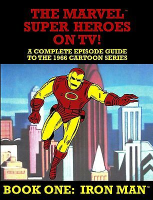 New Book!  MARVEL SUPER HEROES ON TV!  1966 IRON MAN EPISODE GUIDE * (Marvel Super Heroes Guide)
