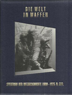 Die Welt in Waffen Spektrum der Weltgeschichte 1900-1925 n.Chr. Time Life Bücher