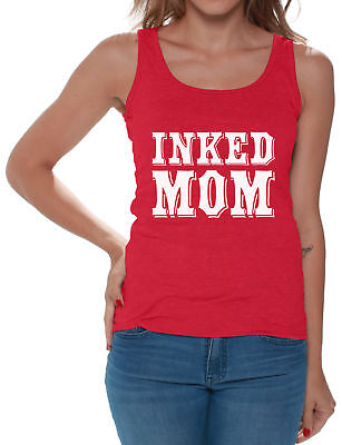 Tattoos For Mom (Inked Mom Tank Top for Women Tattoo Gifts for Mom Tattooed Tank Cool Mom)