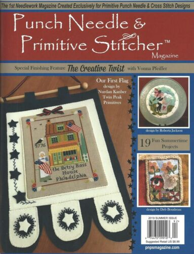 {PUNCH NEEDLE & PRIMITIVE STITCHER MAG.}~ SUMMER 2019 ISSUE  (> 1 issue contact)