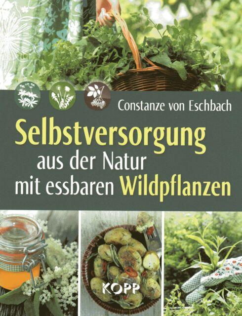 Selbstversorgung aus der Natur mit essbaren Wildpflanzen - C. von Eschbach BUCH