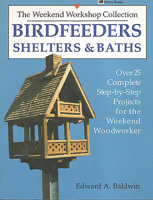 BIRDFEEDERS - The Weekend Workshop Collection - Build Your Own shelters & Baths