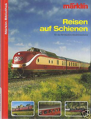 Märklin - Bibliothek - Reisen Auf Schienen Für Die H0 Märklin-modelleisenbahn -