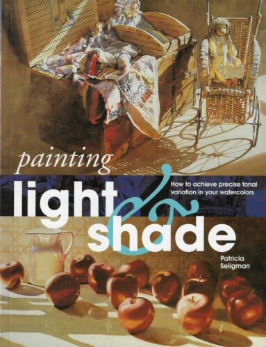Painting Light & Shade - Watercolor Instruction by Patricia Seligman
