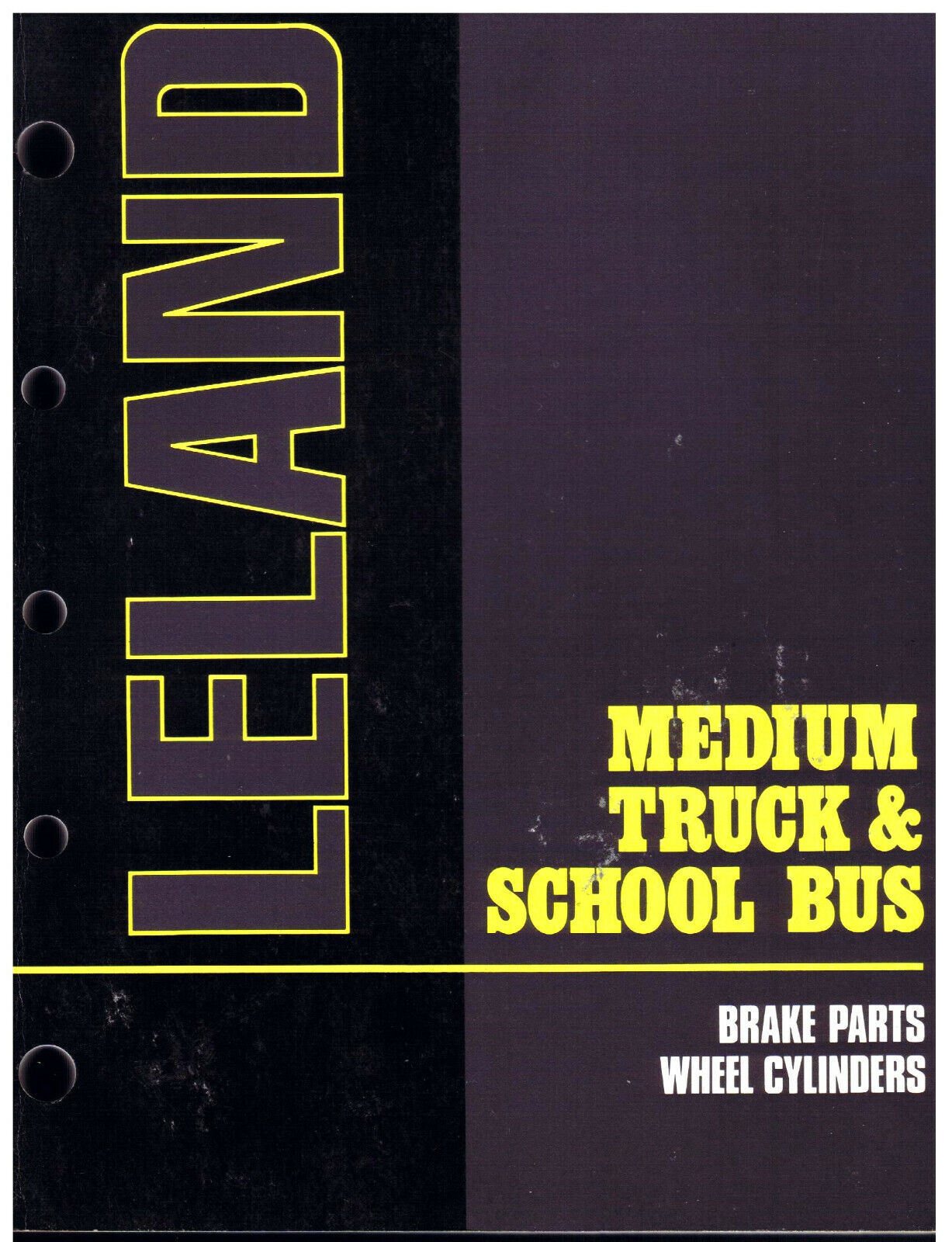 1991 Leland Medium Truck + School Bus Brake Parts Wheel Cylinders Catalog