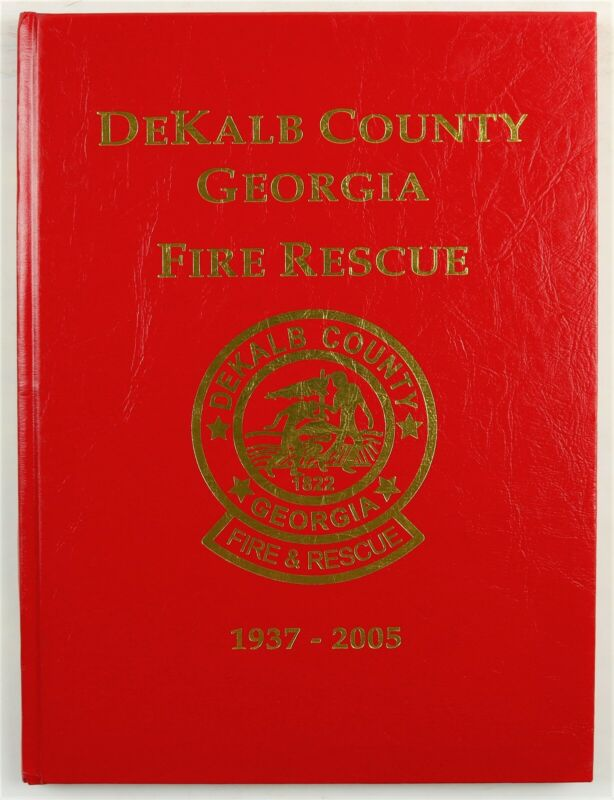 DeKalb County Georgia Fire Rescue 2005 Firefighter History Year Book
