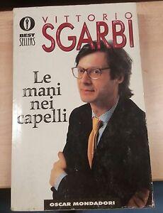 Le-mani-nei-capelli-Vittorio-Sgarbi-mondadori-1996-M