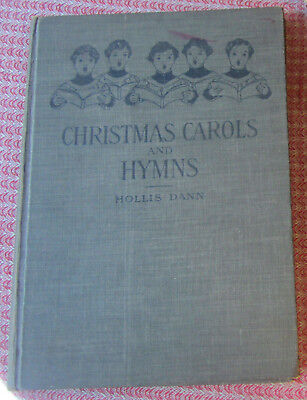 Rare,Christmas Carols and Hymns for School and Choir; Edited By Hollis Dann,1910 ()