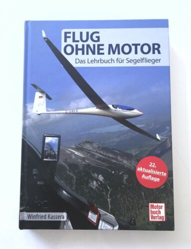 Flug ohne Motor Lehrbuch Segelflieger Segelflug Segelfliegen Winfried Kasser
