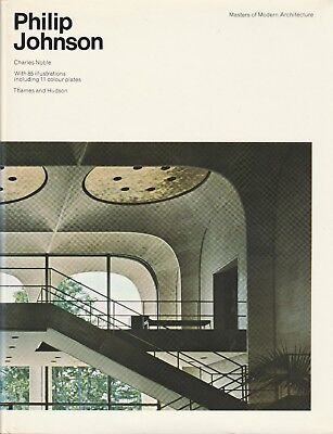 PHILIP JOHNSON Masters of Modern Architecture Modernism Post Modernist buildings
