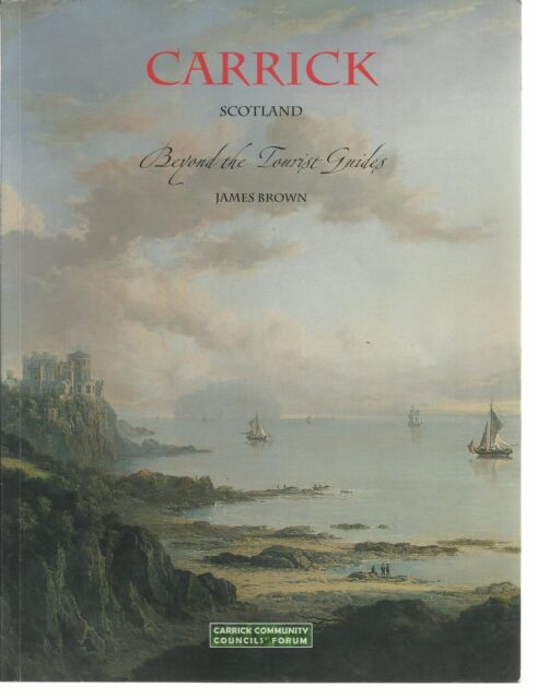 Carrick Scotland: Beyond the Tourist Guides. Local History, Geology, Flora etc.