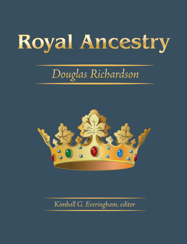 Royal Ancestry: A Study in Colonial and Medieval Families (5 volume set)