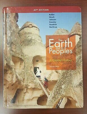 The Earth and Its Peoples: A Global History Seventh Edition AP Edition (The Earth And Its Peoples A Global History)