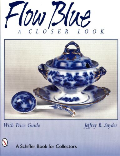Flow Blue Pottery China – Past and Current Patterns 680+ Photos / Book + Values