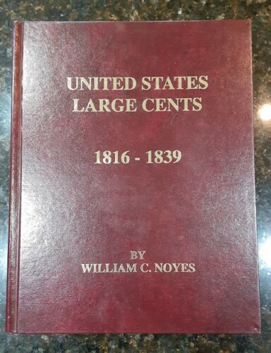 United States Large Cents 1816-1839 by William Noyes - Volume 2