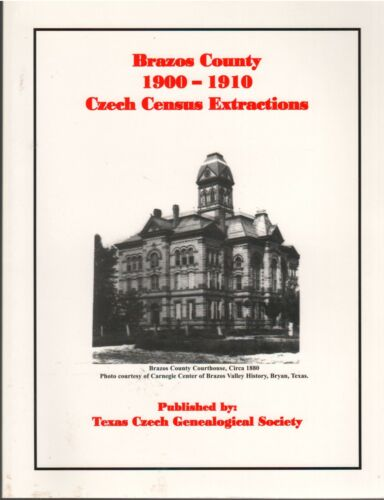 Brazos County Texas 1900-1910 CZECH Census Extractions TX Czech Genealogical Soc