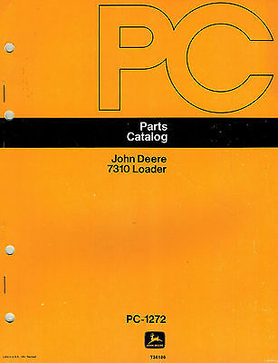 John Deere Vintage 7310 Loader Only  Parts Manual Pc-1272 New
