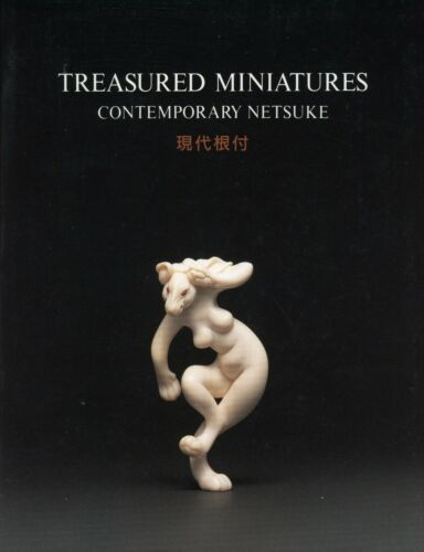 Approximately 125 Contemporary Japanese Netsuke  / Illustrated Exhibition Book