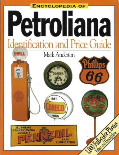 Encyclopedia of Petroliana : Identification and Price Guide (1999, Paperback)