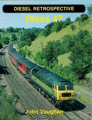Diesel Retrospective Class 47, John Vaughan, Ian Allan 2007 ISBN 9780711032019