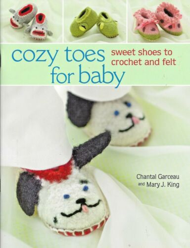 BABY SLIPPERS COZY TOES to CROCHET & FELT by MARTINGALE -  ADORABLE