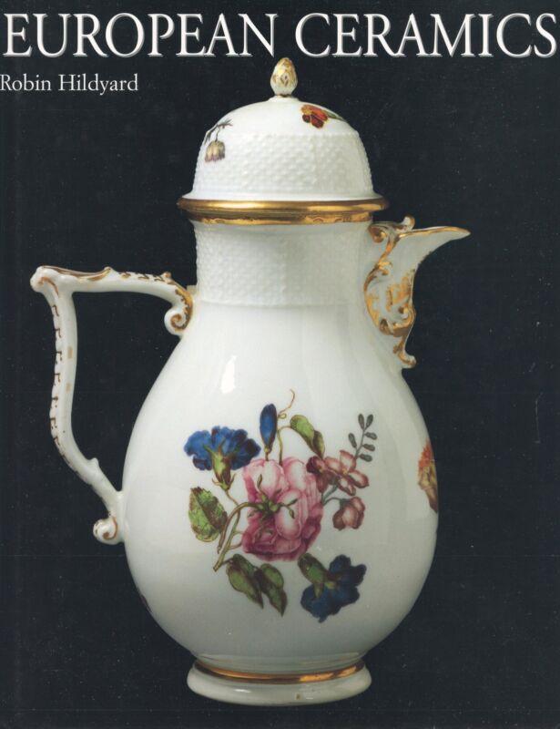 Antique European Ceramics - Pottery Porcelain Earthenware Tin-Glaze Etc. / Book