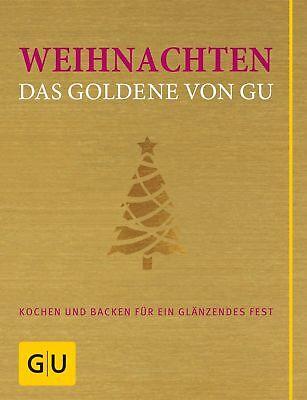 Weihnachten - Das Goldene von GU  Die GU Grundkochbücher