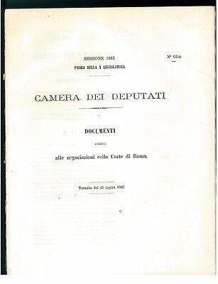 CAMERA DEI DEPUTATI 1867 DOCUMENTI RELATIVI A NEGOZIAZIONI COLLA CORTE DI ROMA