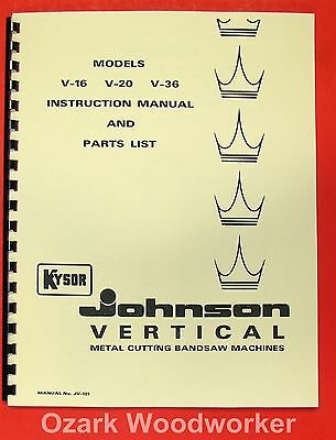 Kysor Johnson V-16 V-20 V-36 Vertical Band Saw Instructions Parts Manual 0972