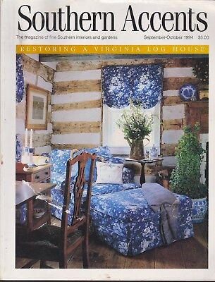 SOUTHERN ACCENTS MAGAZINE SEPTEMBER/OCTOBER 1994 *RESTORING A VIRGINIA LOG HOME*