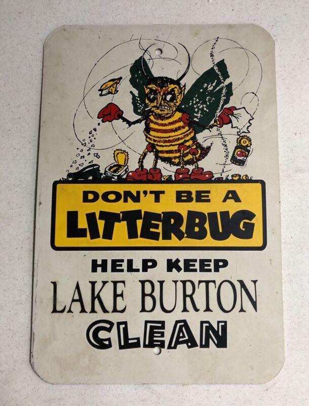 "VINTAGE 18"" DON'T BE A LITTERBUG LAKE BURTON METAL GAS OIL SIGN"