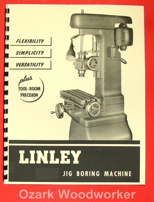 LINLEY Jig Boring Machine Borer Parts Manual 0434