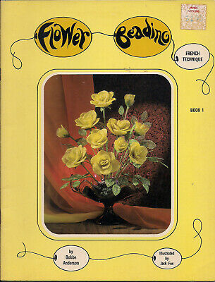 Vintage Craft Book - Flower Beading French Technique 1966 by Bobbe Anderson