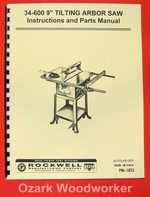 """DELTA-ROCKWELL 34-600 9"""" Tilting Arbor Table Saw Instructions & Part Manual 0247"""