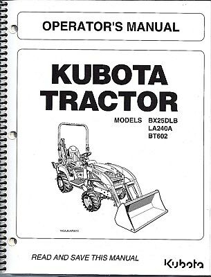 Kubota Bx25dlb La240a Bt602 Tractor Loader Backhoe Operator Manual K2792-71214