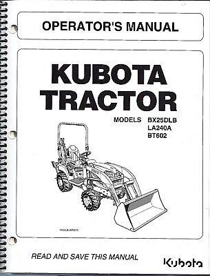 Kubota Bx25dlb La240a Bt602 Tractor Loader Backhoe Operator Manual K2792-71214