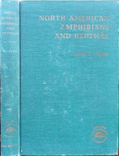 1st Ed 1955 Oliver NORTH AMERICAN AMPHIBIANS & REPTILES HB/359pp/Photos NICE !**