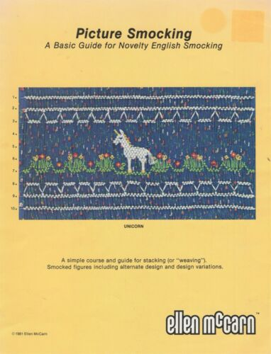 UNICORN PICTURE SMOCKING Basic Instruction Guide Ellen McCarn ©1981 Embroidery