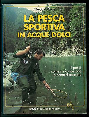 CALIGIANI  ALFREDO LA PESCA SPORTIVA IN ACQUE DOLCI DE AGOSTINI 1989