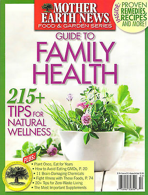 Mother Earth News Guide To Family Health 215  Tips For Natural Wellness Remedies