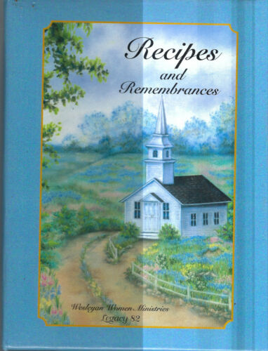 CROWN CITY OHIO 2007 Wesleyan Church Recipes & Remembrances COOK BOOK OH Rare