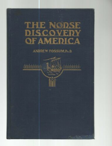 The Norse Discovery Of America by Andrew Fossum Hard Cover 1918