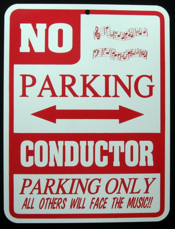 CONDUCTOR PARKING ONLY Steel Sign - orchestra, band, Novelty, fun