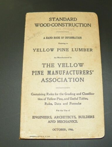 1906 Yellow Pine Lumber Standard Wood Construction Handbook