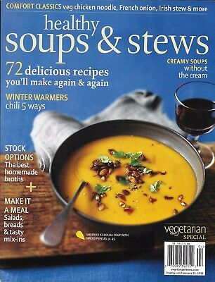 Healthy Soups And Stews Magazine Recipes Best Homemade Broths Salads Breads
